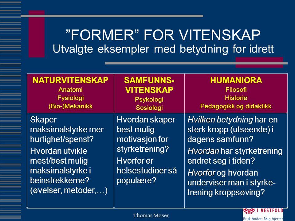 FORMER FOR VITENSKAP Utvalgte eksempler med betydning for idrett