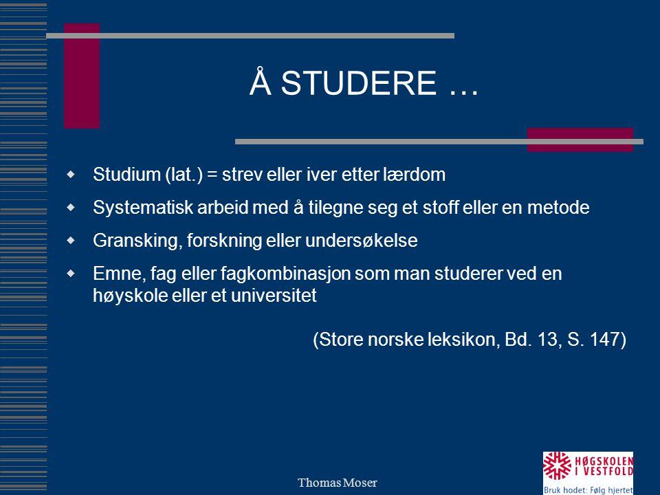 Å STUDERE … Studium (lat.) = strev eller iver etter lærdom