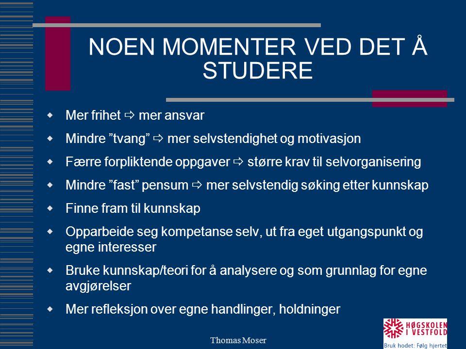 NOEN MOMENTER VED DET Å STUDERE