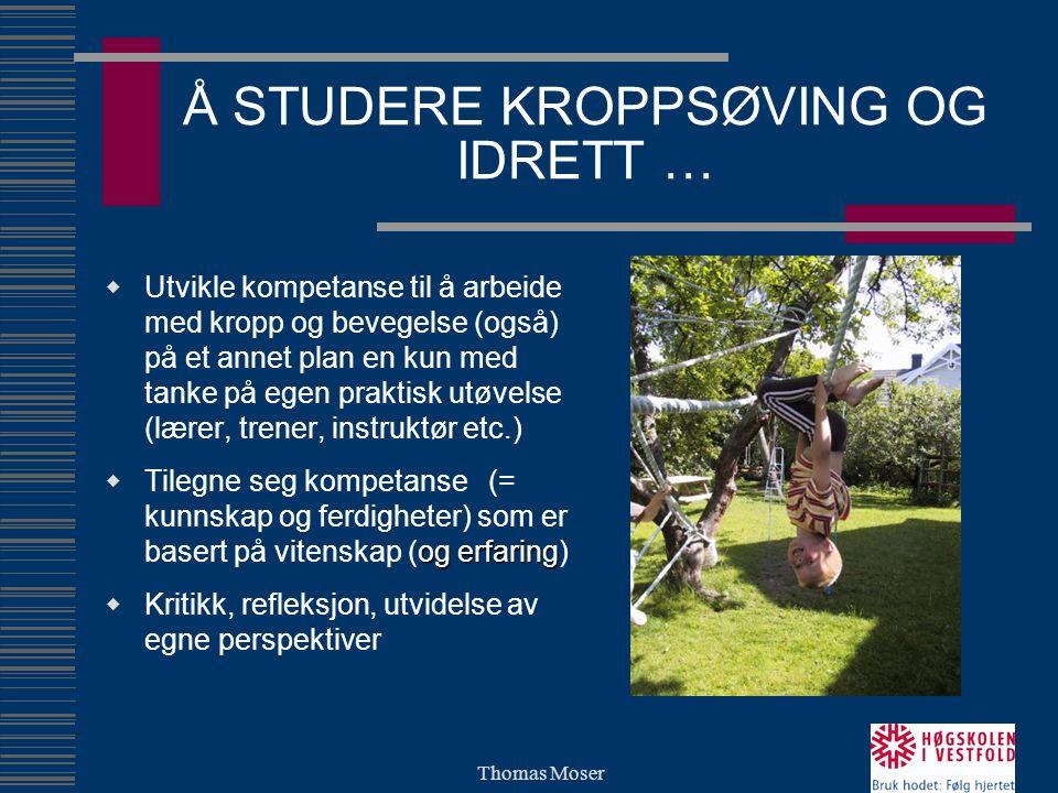 Å STUDERE KROPPSØVING OG IDRETT …