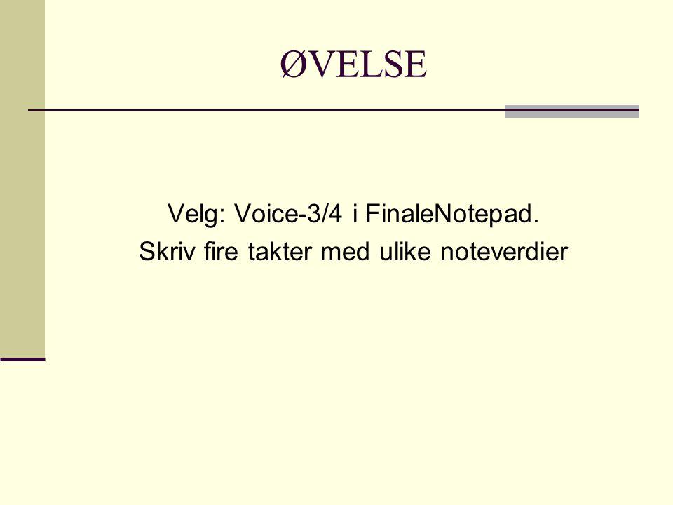 ØVELSE Velg: Voice-3/4 i FinaleNotepad.