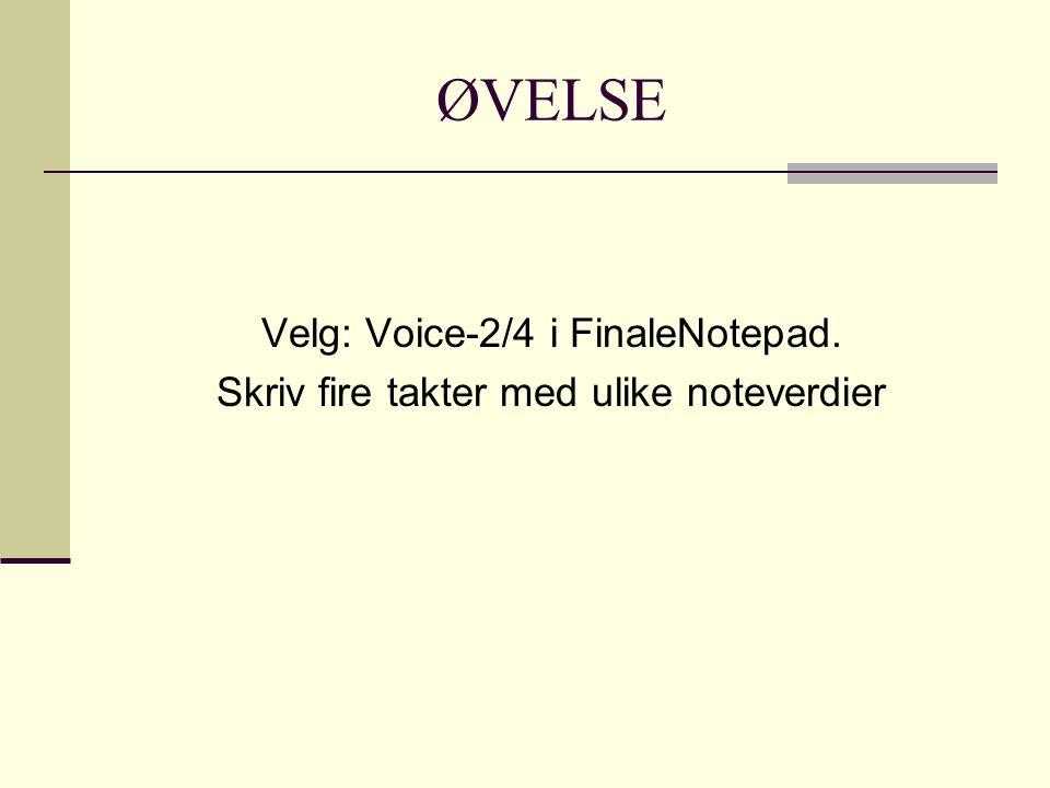 ØVELSE Velg: Voice-2/4 i FinaleNotepad.
