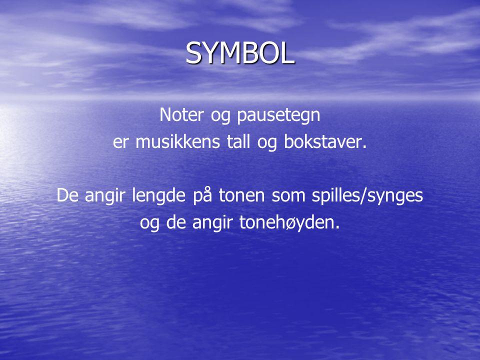 SYMBOL Noter og pausetegn er musikkens tall og bokstaver.