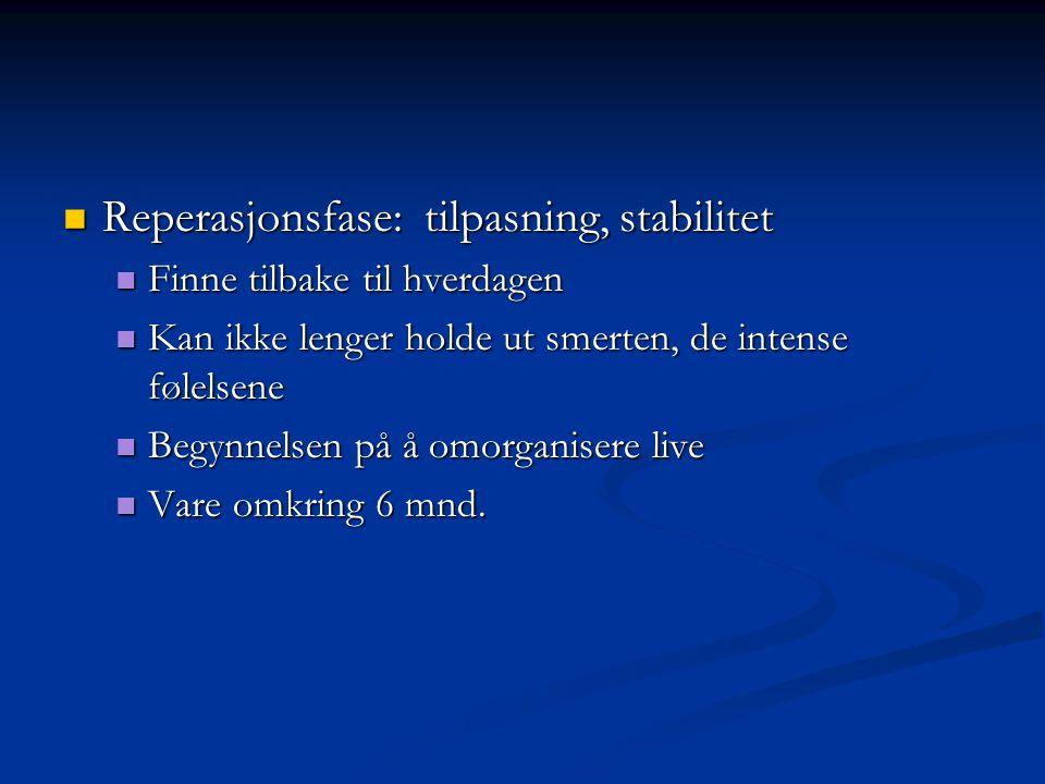 Reperasjonsfase: tilpasning, stabilitet