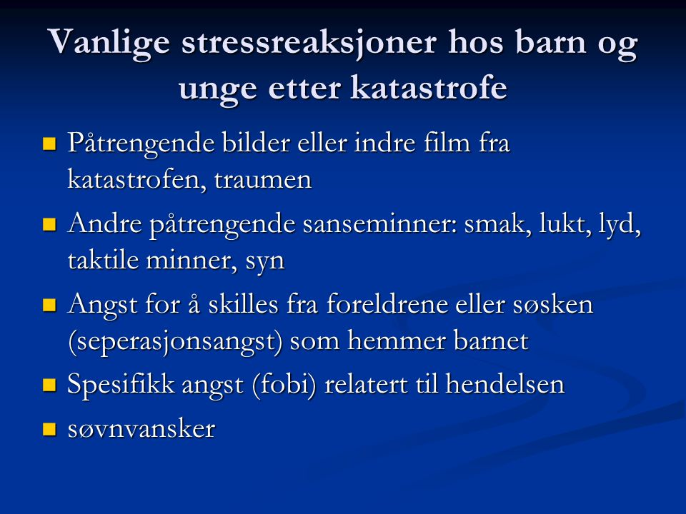 Vanlige stressreaksjoner hos barn og unge etter katastrofe