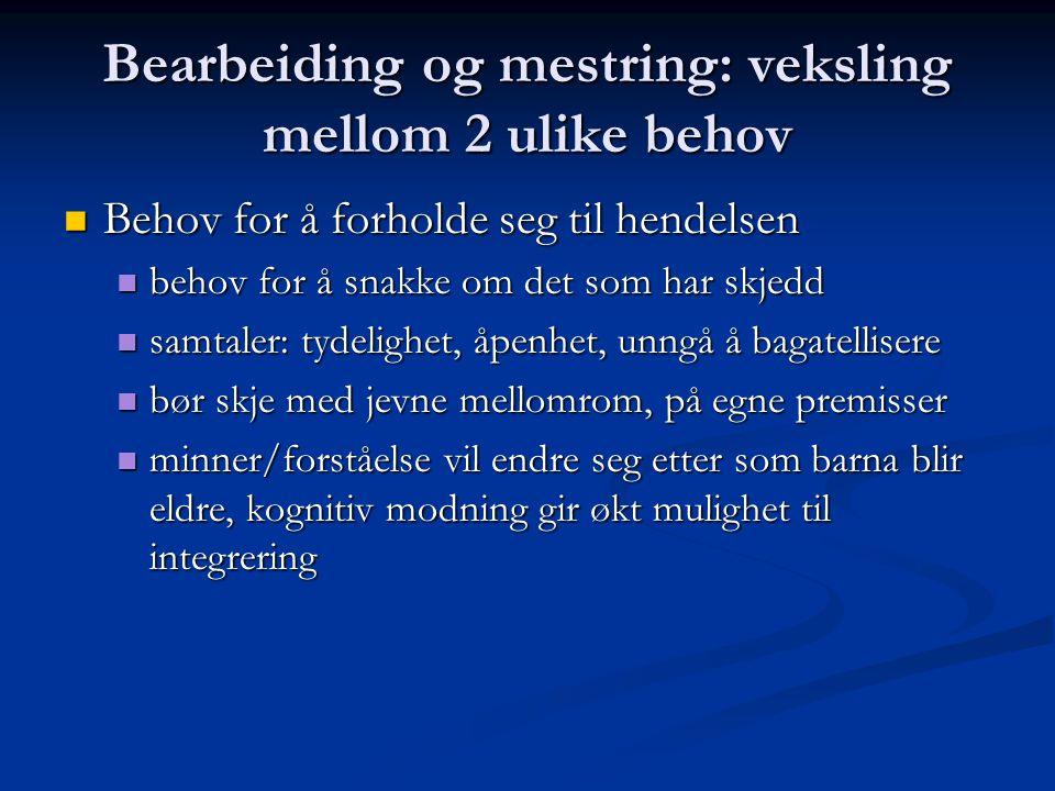Bearbeiding og mestring: veksling mellom 2 ulike behov