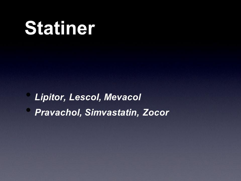 Statiner Lipitor, Lescol, Mevacol Pravachol, Simvastatin, Zocor