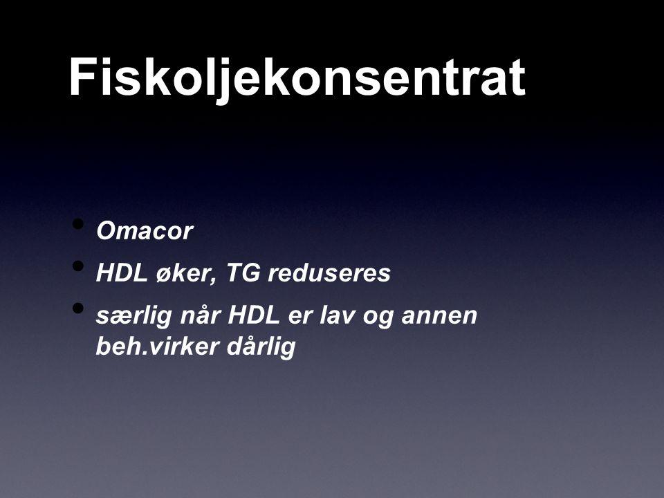 Fiskoljekonsentrat Omacor HDL øker, TG reduseres