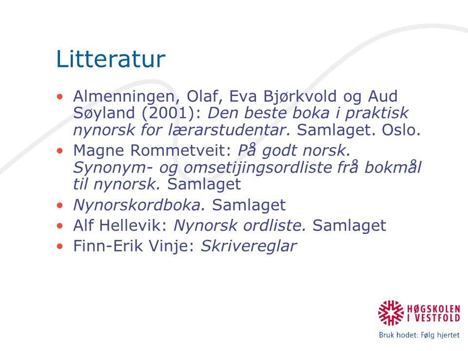 Litteratur Almenningen, Olaf, Eva Bjørkvold og Aud Søyland (2001): Den beste boka i praktisk nynorsk for lærarstudentar. Samlaget. Oslo.