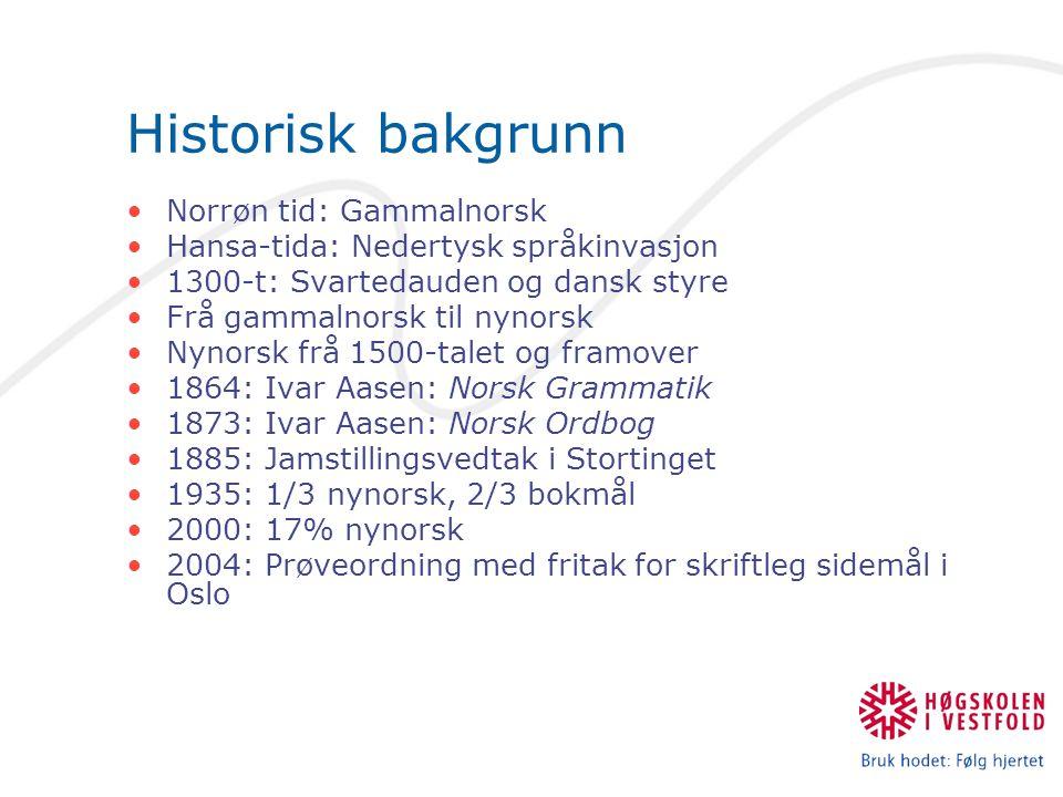 Historisk bakgrunn Norrøn tid: Gammalnorsk