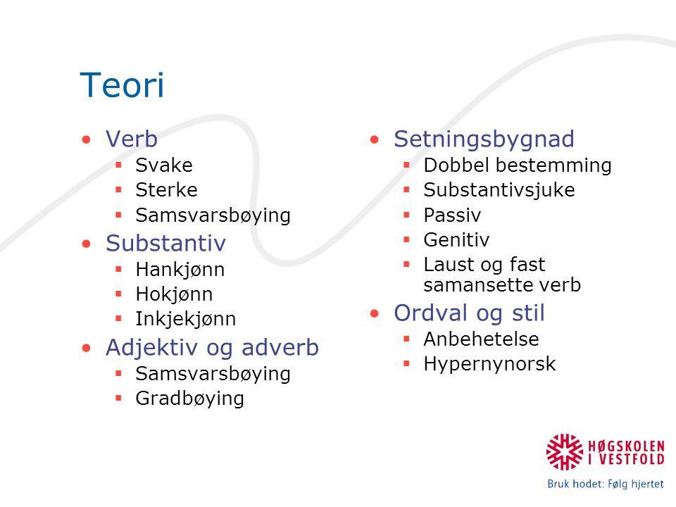 Teori Verb Substantiv Adjektiv og adverb Setningsbygnad Ordval og stil