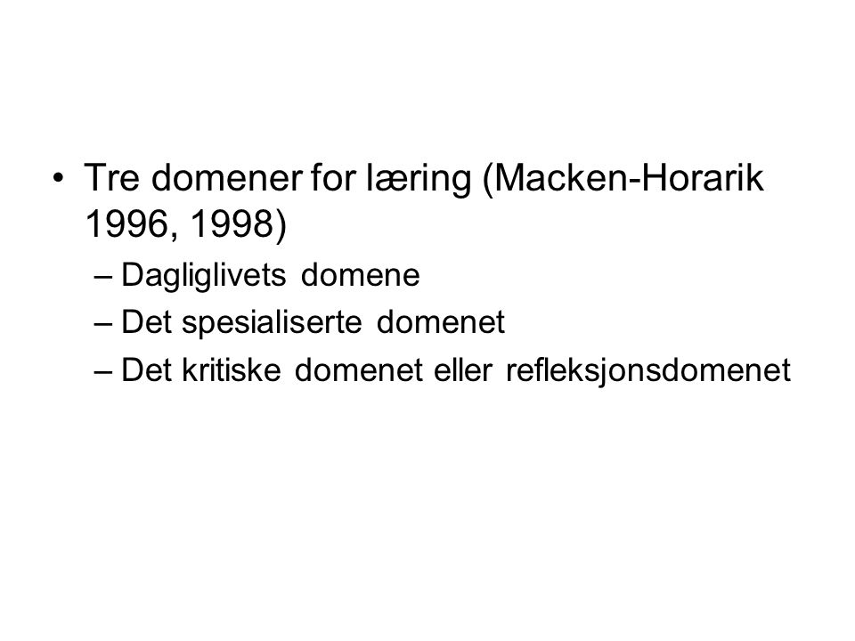 Tre domener for læring (Macken-Horarik 1996, 1998)