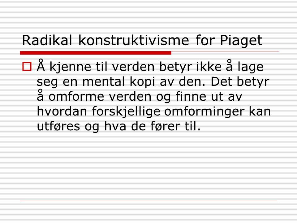 Radikal konstruktivisme for Piaget