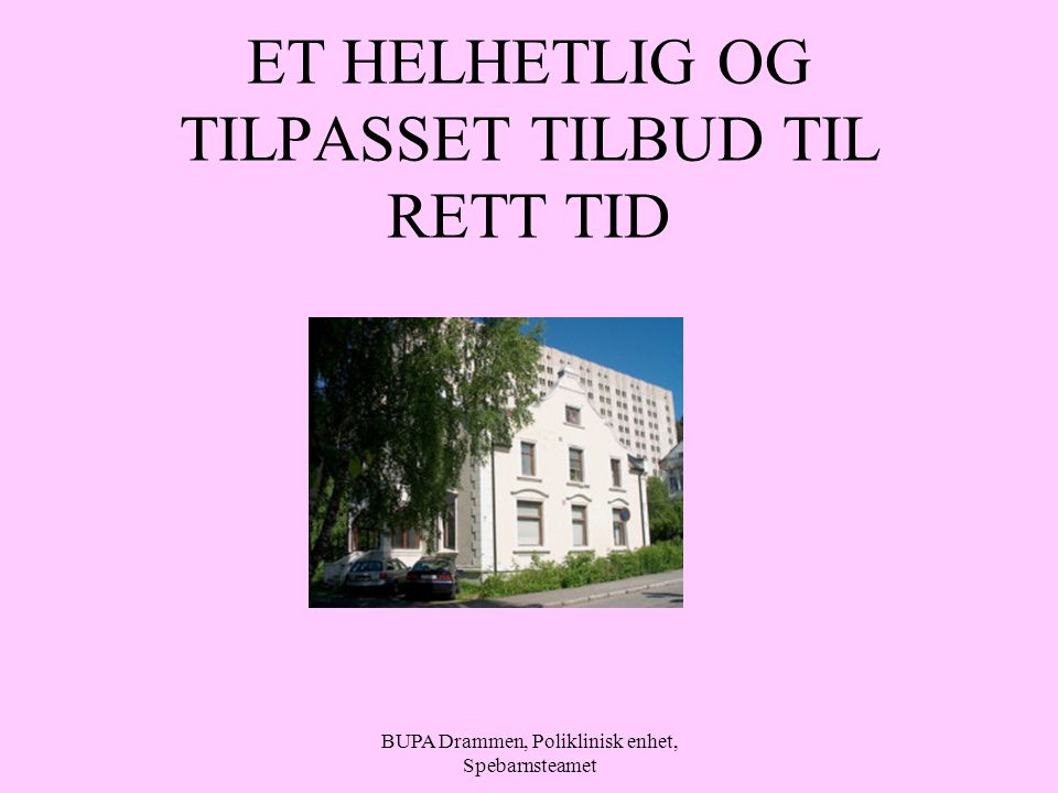 ET HELHETLIG OG TILPASSET TILBUD TIL RETT TID