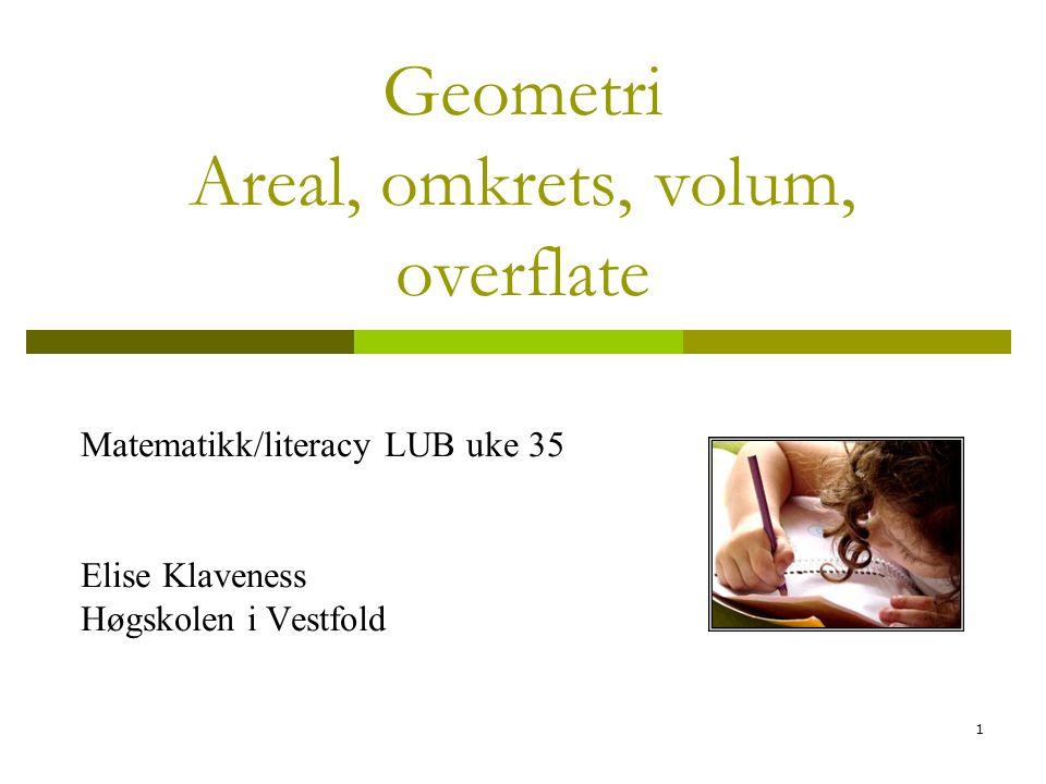 Geometri Areal, omkrets, volum, overflate
