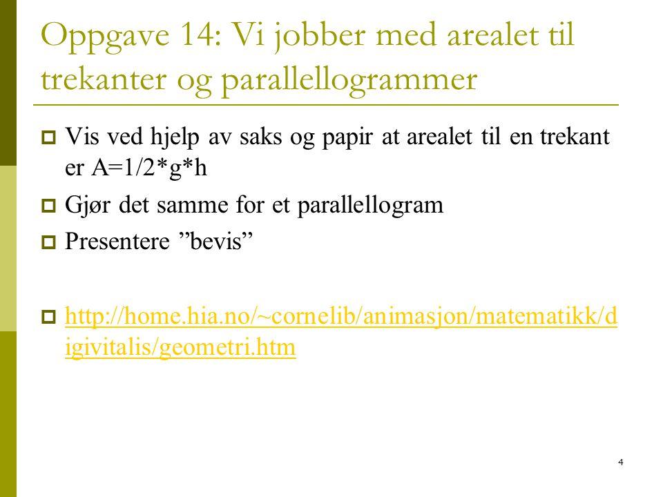 Oppgave 14: Vi jobber med arealet til trekanter og parallellogrammer