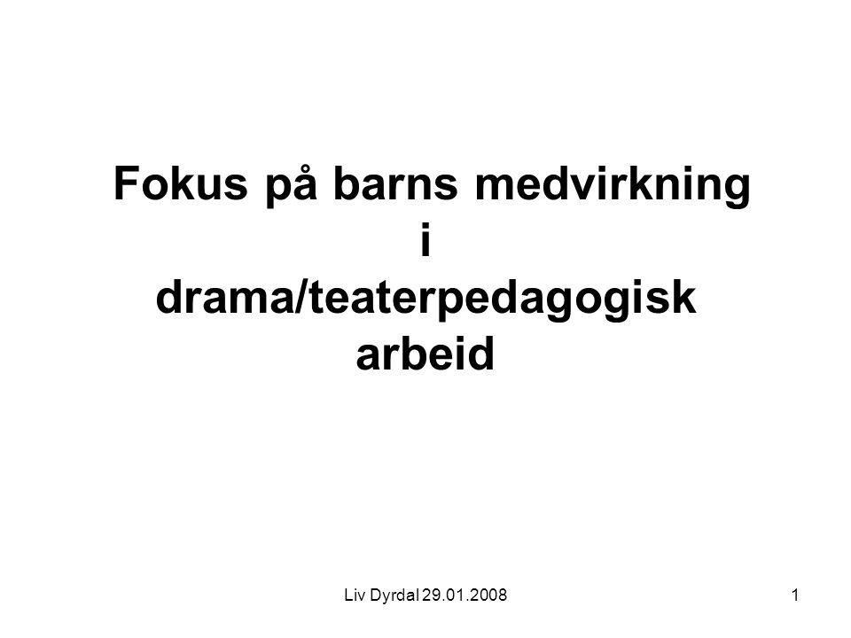 Fokus på barns medvirkning i drama/teaterpedagogisk arbeid