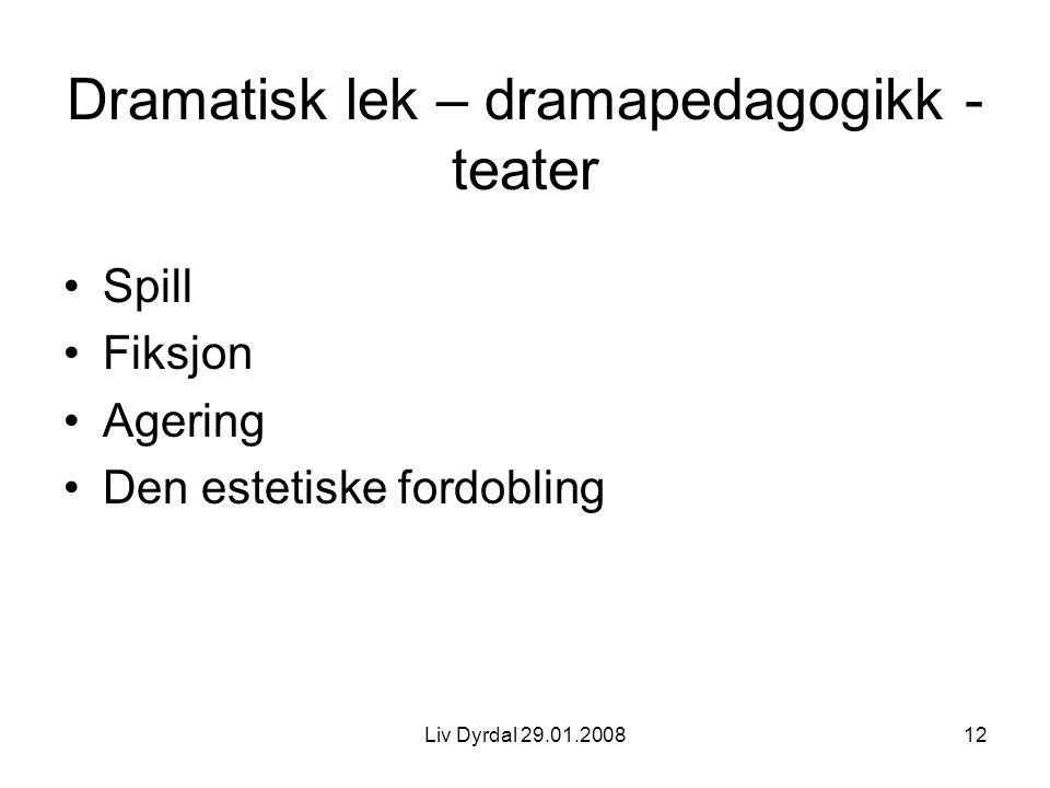 Dramatisk lek – dramapedagogikk - teater