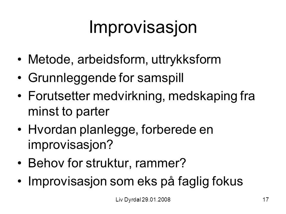 Improvisasjon Metode, arbeidsform, uttrykksform