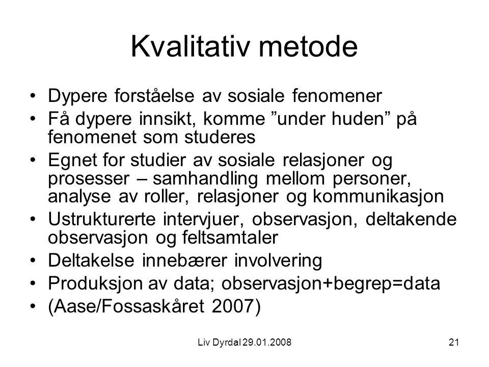 Kvalitativ metode Dypere forståelse av sosiale fenomener