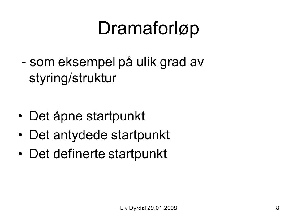 Dramaforløp - som eksempel på ulik grad av styring/struktur