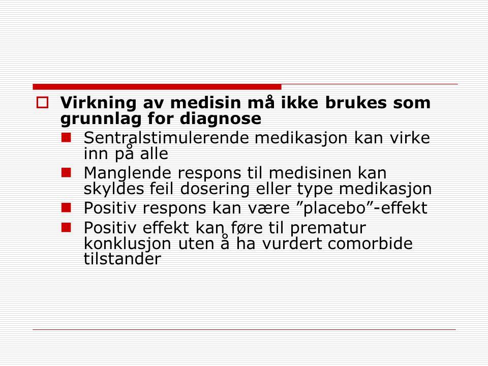 Virkning av medisin må ikke brukes som grunnlag for diagnose