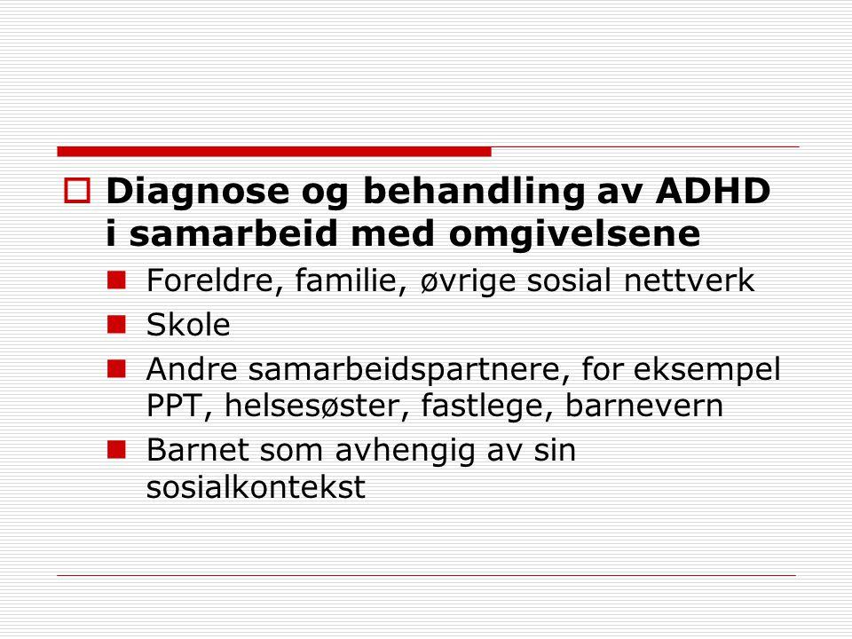 Diagnose og behandling av ADHD i samarbeid med omgivelsene