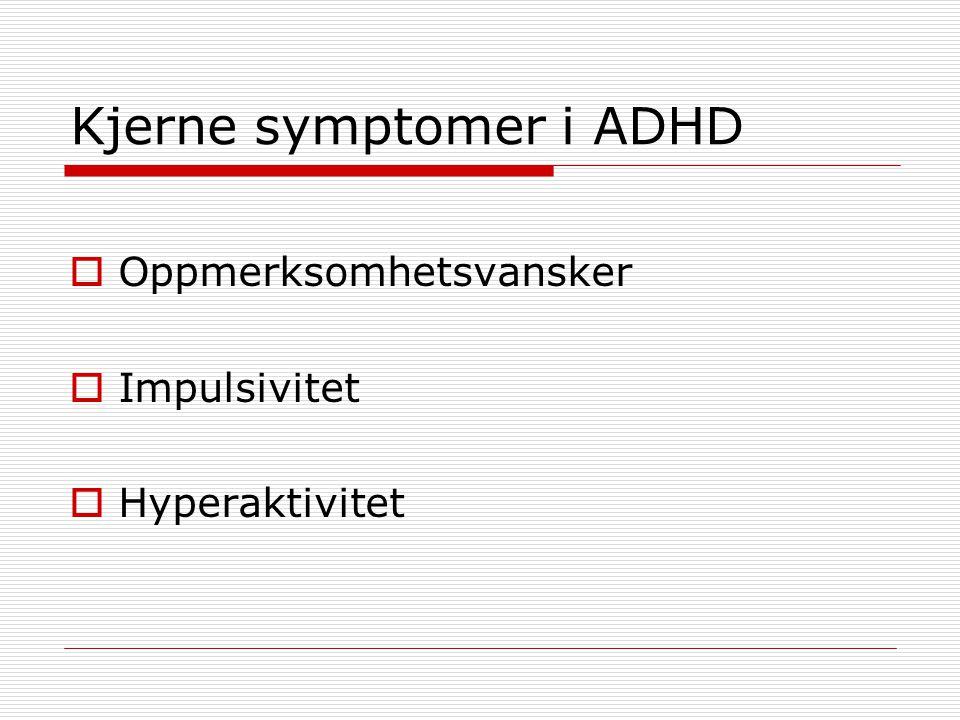 Kjerne symptomer i ADHD