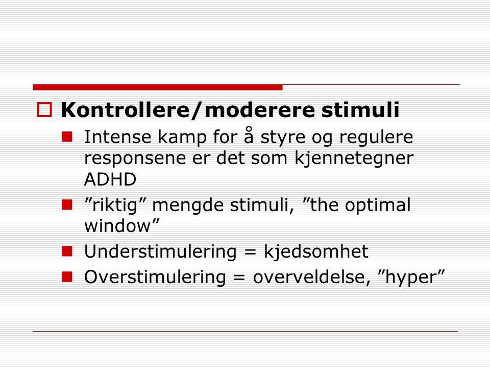 Kontrollere/moderere stimuli