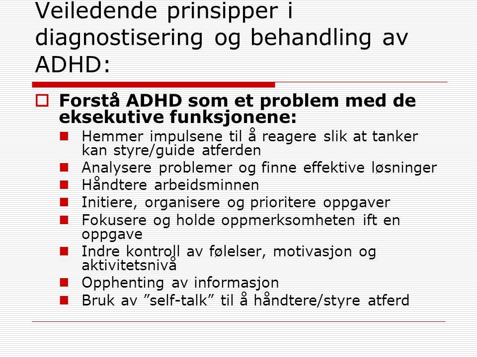 Veiledende prinsipper i diagnostisering og behandling av ADHD: