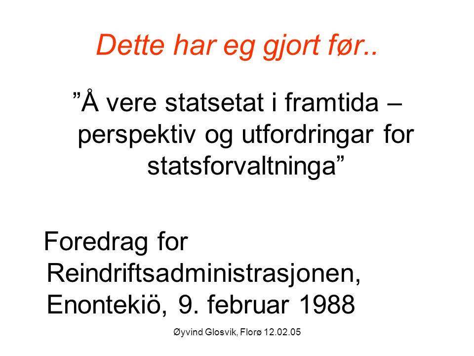 Dette har eg gjort før.. Å vere statsetat i framtida – perspektiv og utfordringar for statsforvaltninga