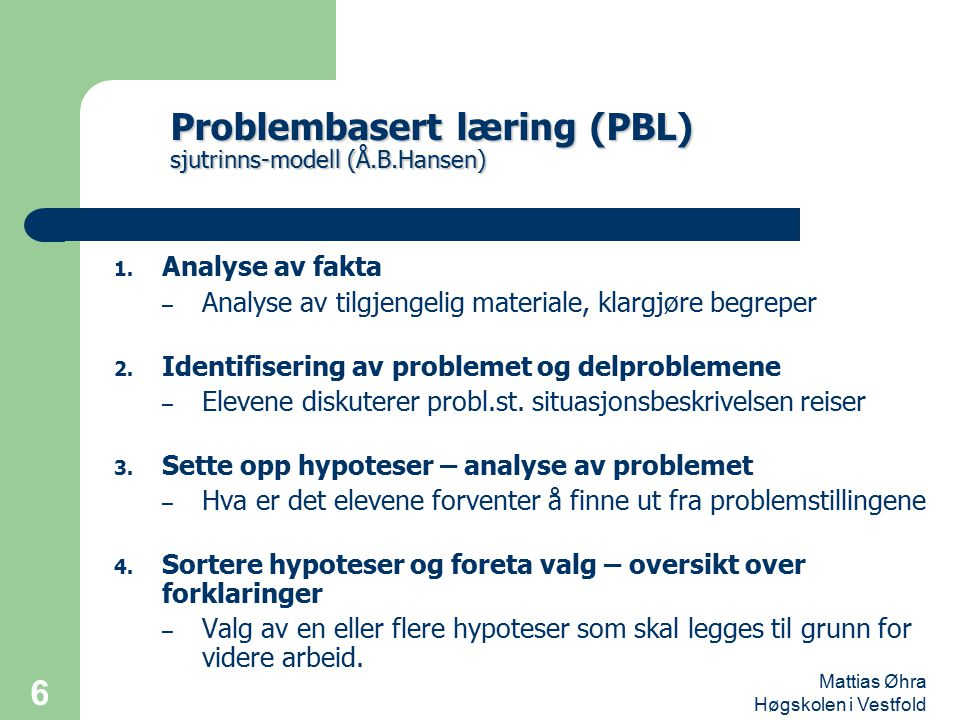 Problembasert læring (PBL) sjutrinns-modell (Å.B.Hansen)