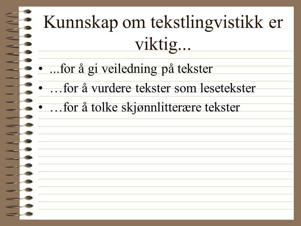 Kunnskap om tekstlingvistikk er viktig...