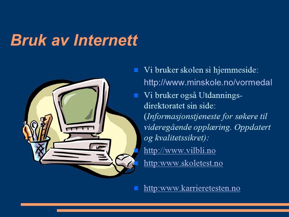 Bruk av Internett Vi bruker skolen si hjemmeside: