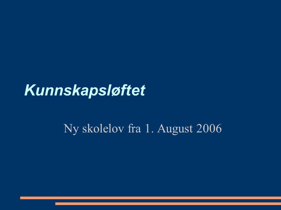 Kunnskapsløftet Ny skolelov fra 1. August 2006