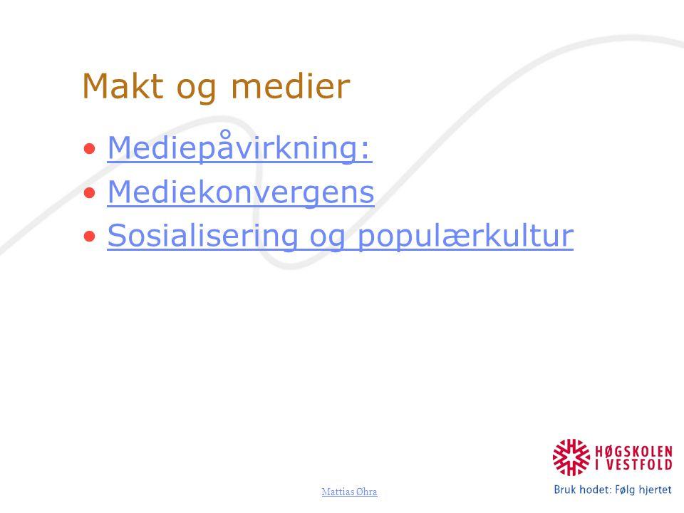 Makt og medier Mediepåvirkning: Mediekonvergens