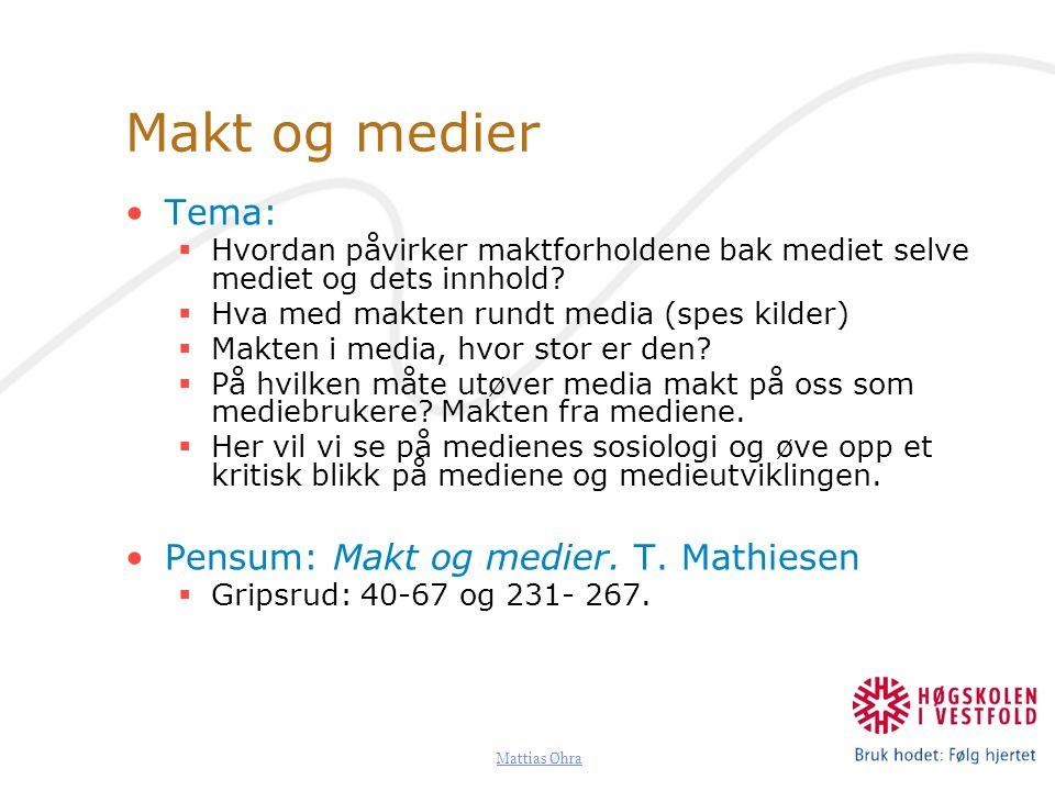 Makt og medier Tema: Pensum: Makt og medier. T. Mathiesen