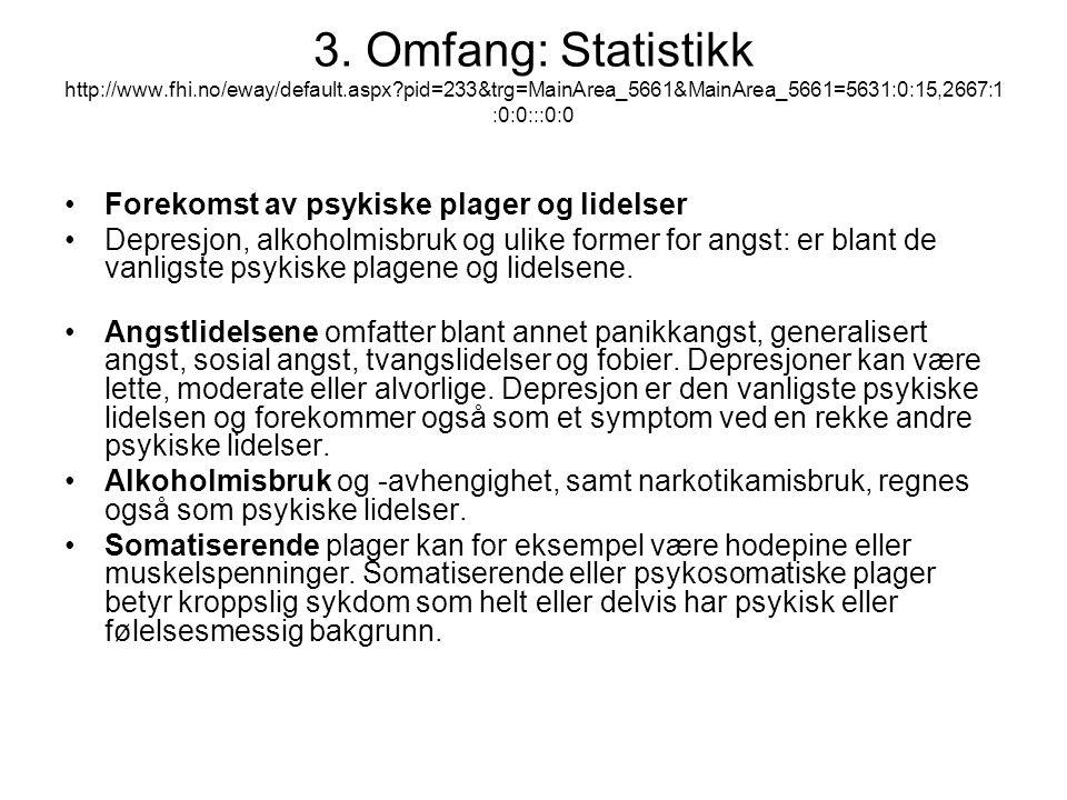 3. Omfang: Statistikk http://www. fhi. no/eway/default. aspx