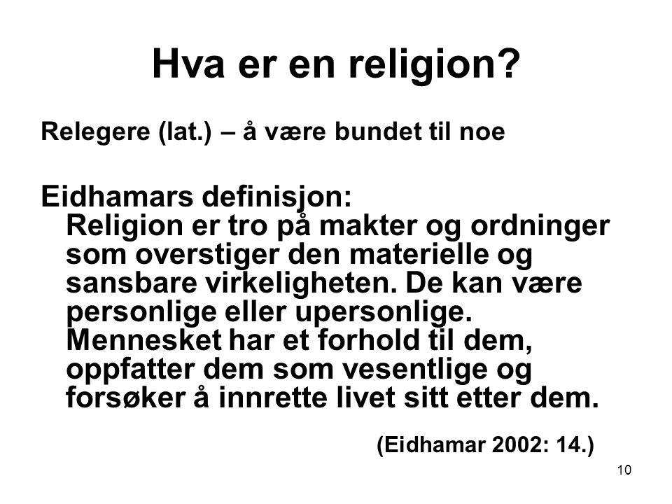 Hva er en religion Relegere (lat.) – å være bundet til noe.