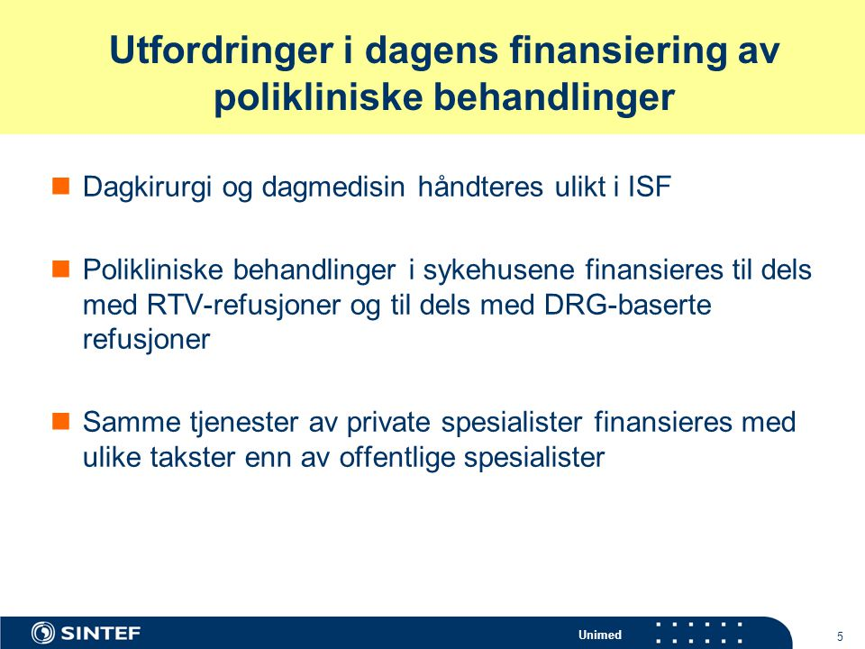 Utfordringer i dagens finansiering av polikliniske behandlinger