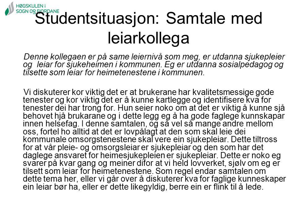 Studentsituasjon: Samtale med leiarkollega