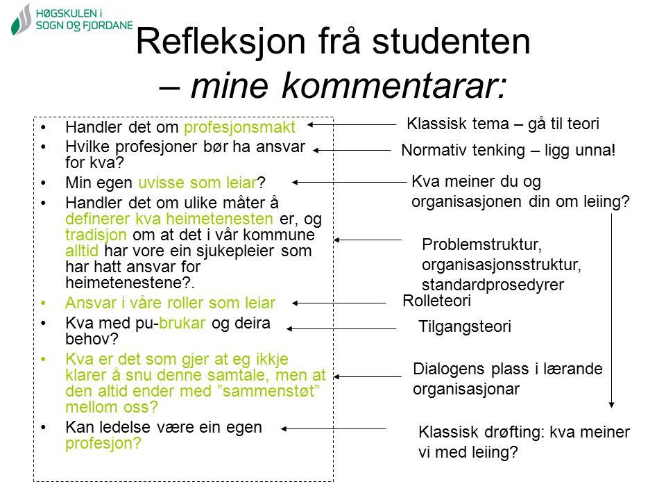 Refleksjon frå studenten – mine kommentarar: