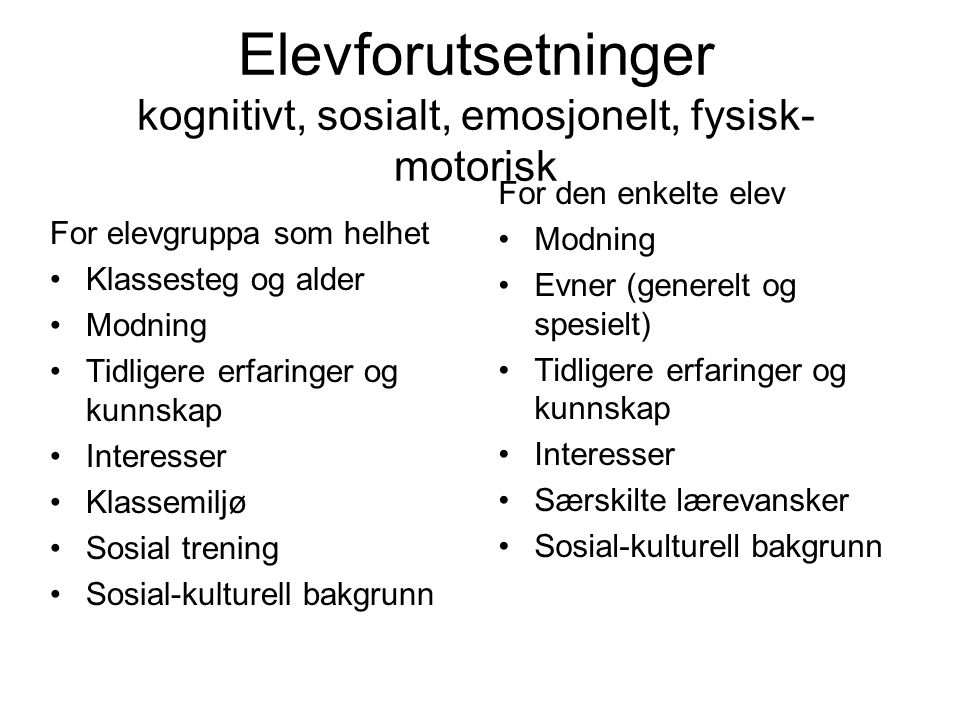 Elevforutsetninger kognitivt, sosialt, emosjonelt, fysisk-motorisk