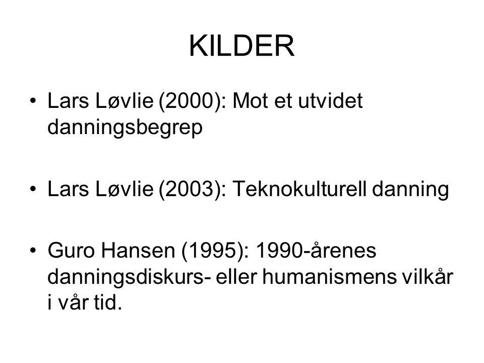 KILDER Lars Løvlie (2000): Mot et utvidet danningsbegrep