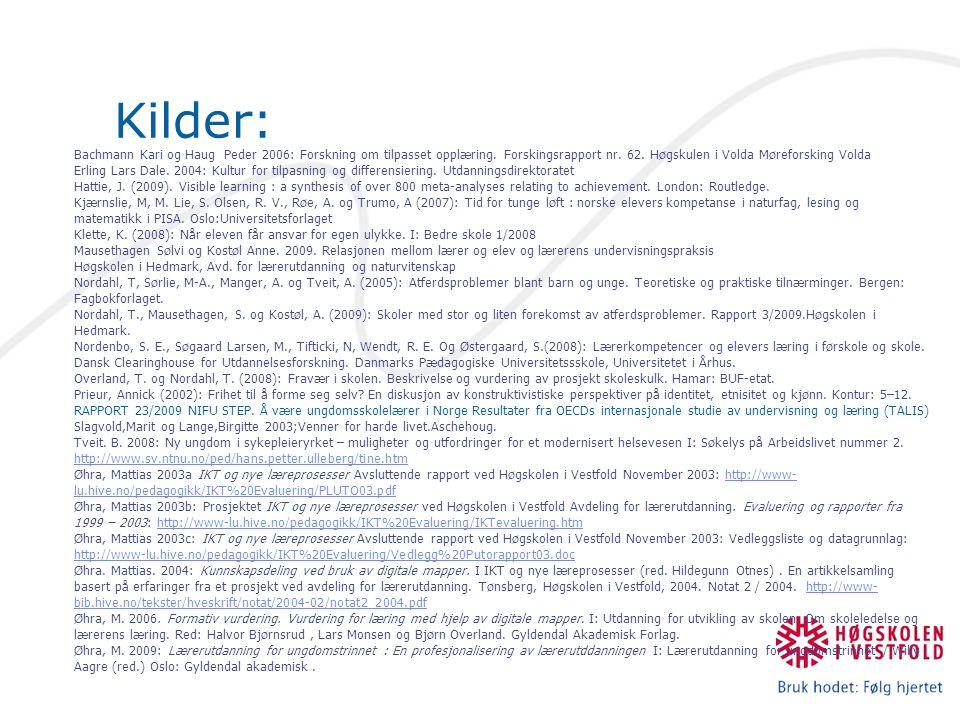 Kilder: Bachmann Kari og Haug Peder 2006: Forskning om tilpasset opplæring. Forskingsrapport nr. 62. Høgskulen i Volda Møreforsking Volda.