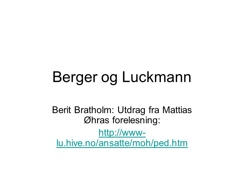 Berit Bratholm: Utdrag fra Mattias Øhras forelesning: