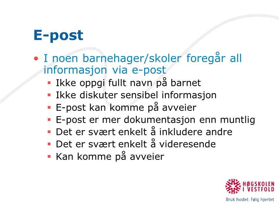 E-post I noen barnehager/skoler foregår all informasjon via e-post