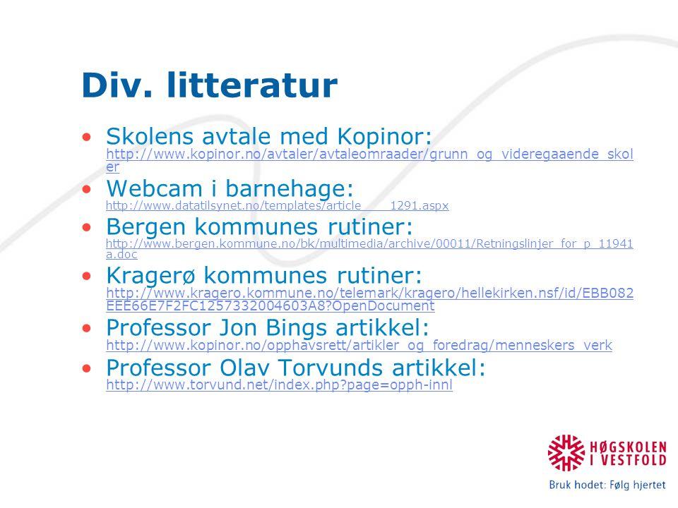 Div. litteratur Skolens avtale med Kopinor: http://www.kopinor.no/avtaler/avtaleomraader/grunn_og_videregaaende_skoler.