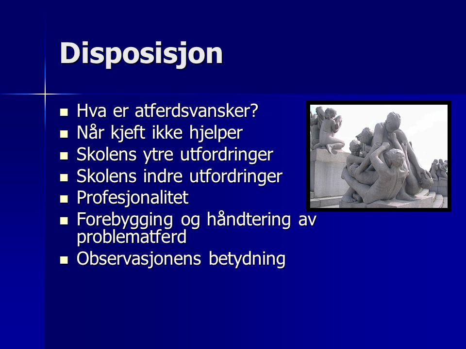 Disposisjon Hva er atferdsvansker Når kjeft ikke hjelper