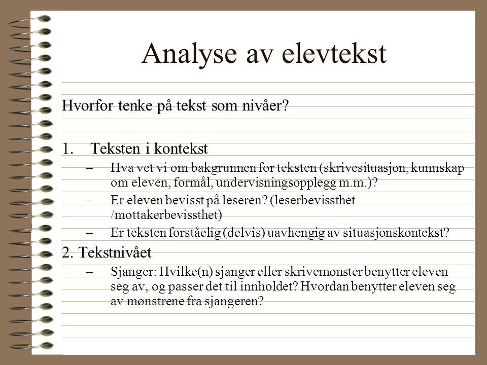 Analyse av elevtekst Hvorfor tenke på tekst som nivåer